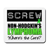 Screw Non-Hodgkin's Lymphoma Mousepad