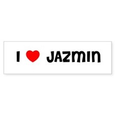 I LOVE JAZMIN Bumper Bumper Sticker
