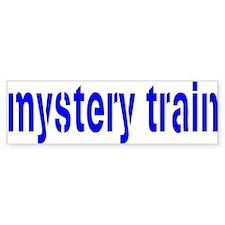 MYSTERY TRAIN Bumper Bumper Sticker