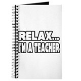 &quot;Relax, I'm A Teacher&quot; Journal