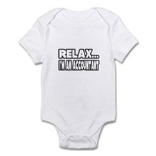 """""""Relax, I'm An Accountant"""" Infant Bodysuit"""