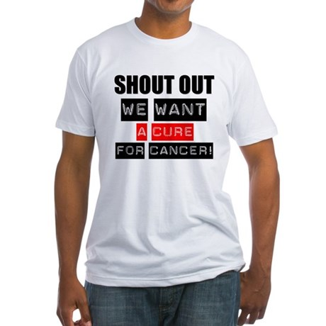 Shout Out Cancer Cure Fitted T-Shirt