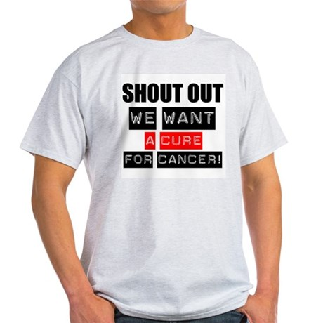 Shout Out Cancer Cure Light T-Shirt