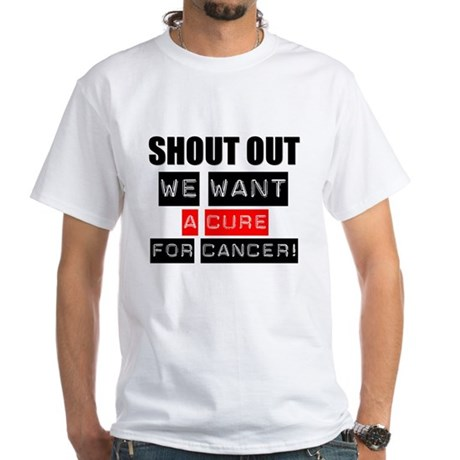 Shout Out Cancer Cure White T-Shirt