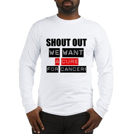 Shout Out Cancer Cure Long Sleeve T-Shirt