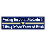 Voting for John McCain is Like Bush sticker