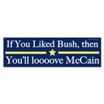 If you liked Bush you'll love McCain sticker