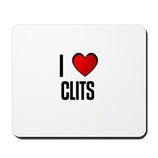 I LOVE CLITS Mousepad