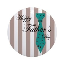 Happy Father's Day Tie 1 Ornament (Round)
