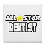 """All Star Dentist"" Tile Coaster"