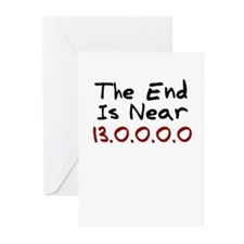 End Is Near 13.0.0.0.0 Greeting Cards (Pk of 10)