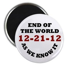 "End Of The World 12-21-12 2.25"" Magnet (100 pack)"