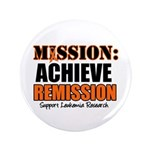 "Mission Remission Leukemia 3.5"" Button"