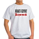 Debate Expert talk at your risk T-Shirt
