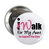 "I Walk For My Aunt 2.25"" Button"