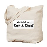 Scott &amp; Steve? Tote Bag