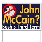 McCain: Bush's Third Term Yard Sign