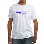 HORMONES LOADING... Fitted T-Shirt
