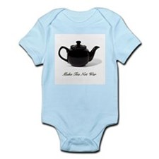 Make Tea Not War Infant Bodysuit