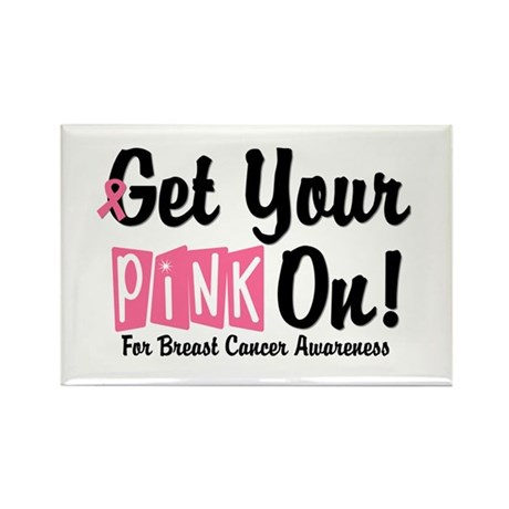 Get Your Pink On Rectangle Magnet (10 pack)