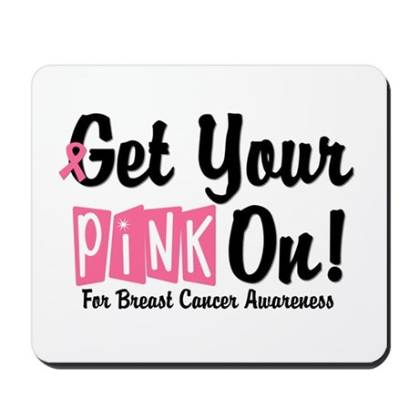 Get Your Pink On Mousepad