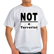 Not a Terrorist Wear Ash Grey T-Shirt