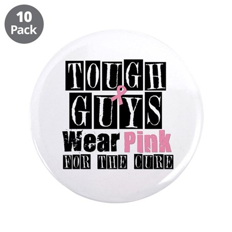 "Tough Guys Wear Pink 3.5"" Button (10 pack)"