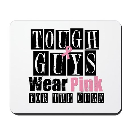 Tough Guys Wear Pink Mousepad