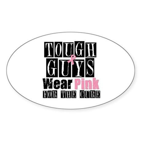 Tough Guys Wear Pink Oval Sticker (10 pk)