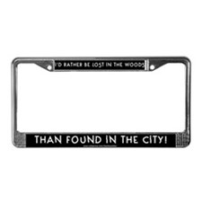 I'd Rather Be Lost in the Wood License Plate Frame