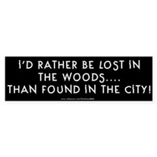 I'd Rather Be Lost in the Woods Bumper Car Sticker