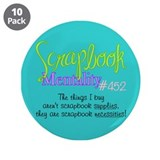 "Scrapbook Mentality #452 3.5"" Button (10 pack)"