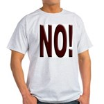No, Nein, Non, Nyet, Nope Ash Grey T-Shirt