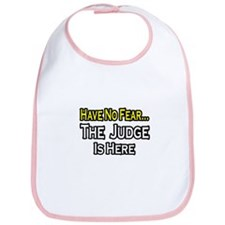 """Have No Fear, The Judge..."" Bib"