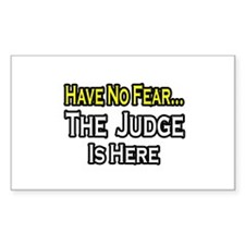 """Have No Fear, The Judge..."" Rectangle Sticker 50"