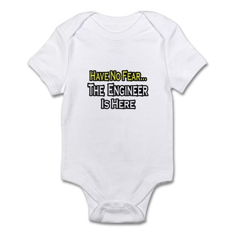"""Have No Fear, Engineer..."" Infant Bodysuit"
