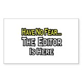 """Have No Fear, Editor..."" Rectangle Sticker 10 pk"