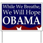 While We Breathe, We Will Hope Sign