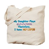 My Daughter Plays Soccer Tote Bag