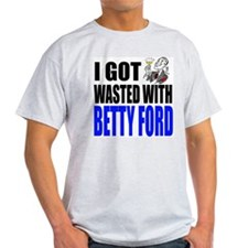 """""""I Got Wasted With Betty"""" Ash Grey T-Shirt"""