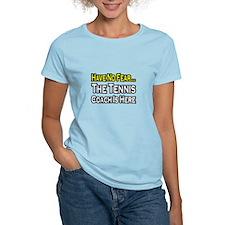 """""""Have No Fear, Tennis Coach"""" T-Shirt"""