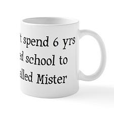 (Call me Dr., not Mister) Mug
