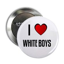 "I LOVE WHITE BOYS 2.25"" Button (10 pack)"