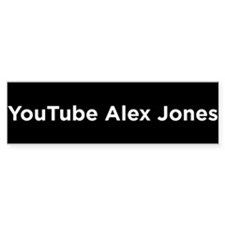 YouTube Alex Jones Bumper Bumper Sticker