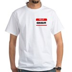 HELLO, MY NAME IS GIGGLES White T-Shirt