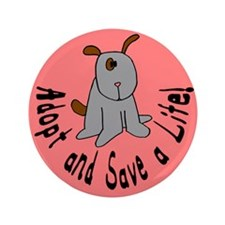 "Adopt and Save a Life-Dog 3.5"" Button"