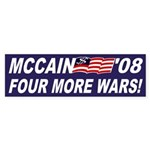 McCain '08: Four More Wars! bumper sticker