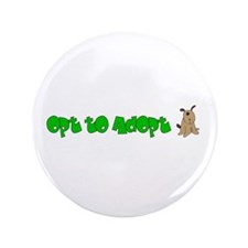 "Opt to Adopt 3.5"" Button (100 pack)"
