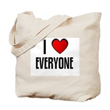 I LOVE EVERYONE Tote Bag
