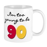 Too Young to be 90 Mug
